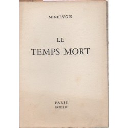 MINERVOIS. Le Temps Mort....
